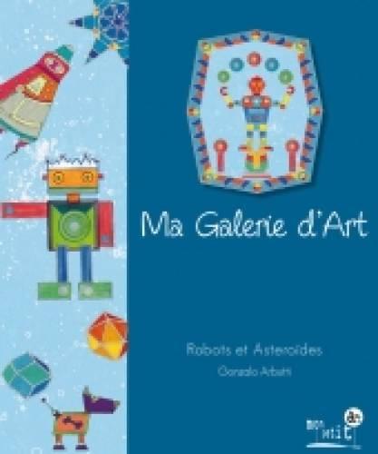 Ma Galerie d Art - Robots et Asteroides