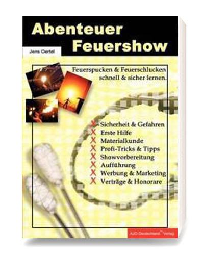 Abenteuer Feuershow - Lernbuch eigene Feuershow